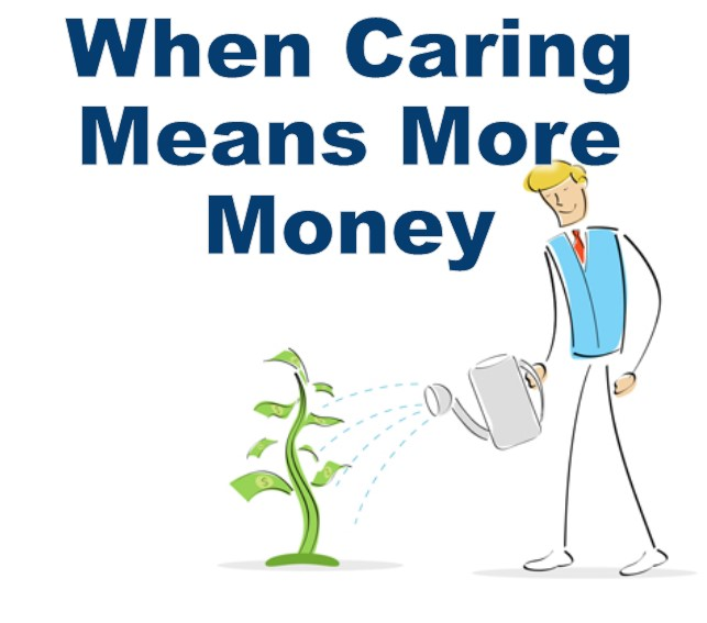 Care for your customers and make more money