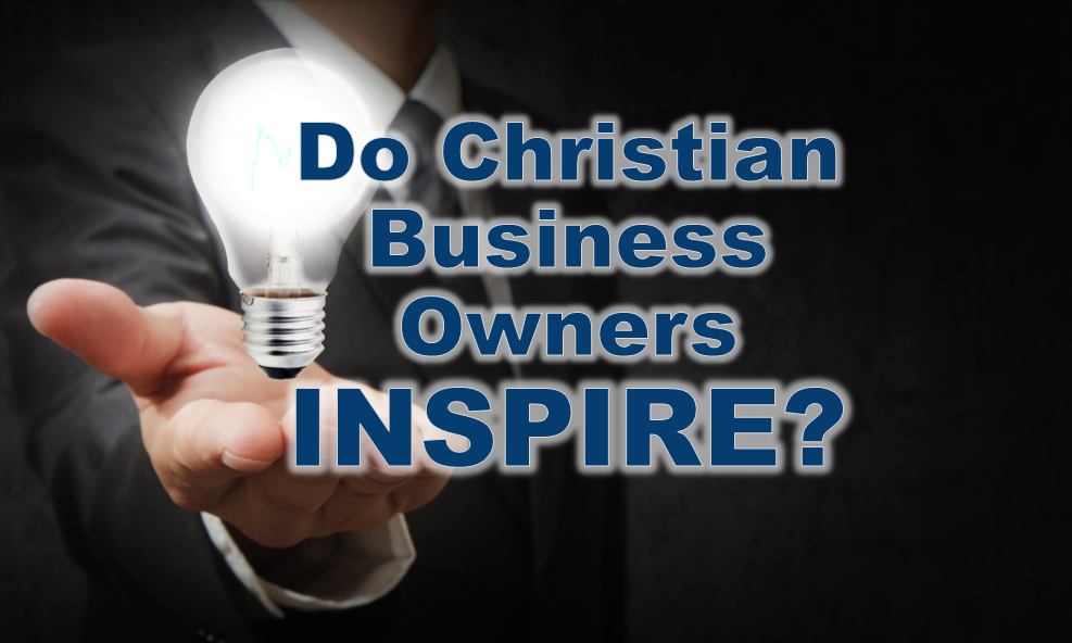 how Christian business leaders can inspire