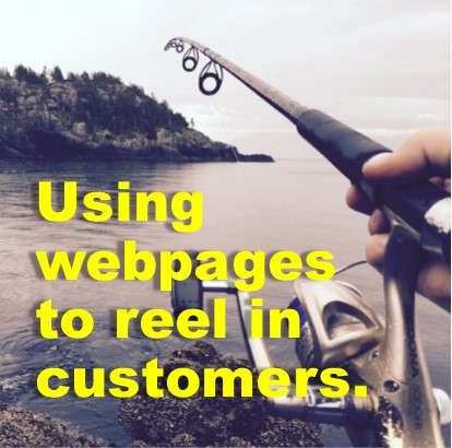 Using Webpages to Reel In Customers