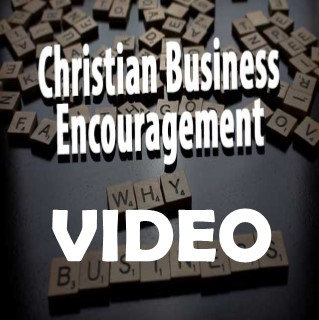 Why business? Christian Business Owner
