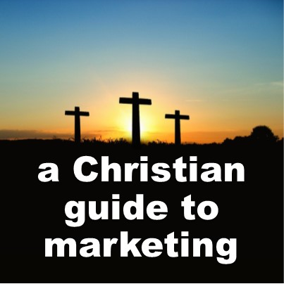 Christian Marketing for Christian Business Owners