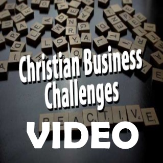 VIDEO: How to react to challenges as a Christian Business Owner