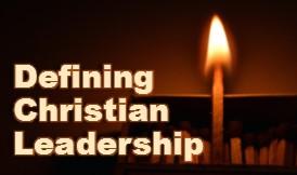 Defining Christian leadership for the Christian entrepreneurs