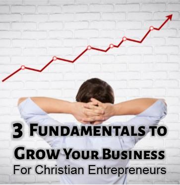 3 Fundamental Growth Habits for Christian Entrepreneurs