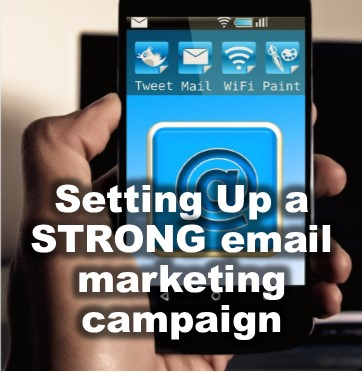 Setting up a strong email marketing campaign