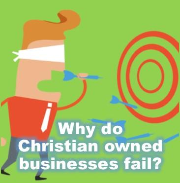 why do Christian businesses fail?