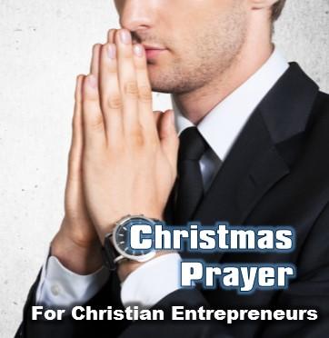 Christmas Prayer for Christian Entrepreneurs